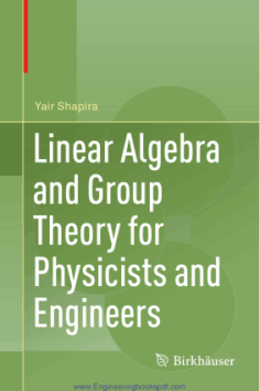 Linear Algebra and Group Theory for Physicists and Engineers